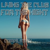 Living the Club for the Night — сборник