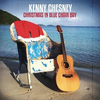 Christmas in Blue Chair Bay — Kenny Chesney