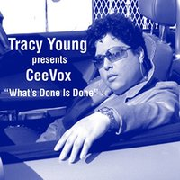 What's Done Is Done (feat. Ceevox) — Tracy Young, Ceevox