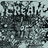 Wheels Of Fire — Cream