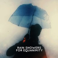 Rain Showers for Equanimity — Baby Sleep