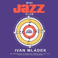 Mini jazz klub — Ivan Mládek, Victor Young, Andy Razaf, Vincent Rose, Richard Coburn, Euday L. Bowman