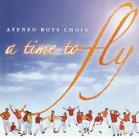 A Time to Fly — Ateneo Boys Choir