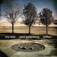 Artifact — Mark Goldenberg, Eric Skye