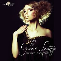 The Groove Lounge - First Class Lounge Sounds, Vol.4 — сборник