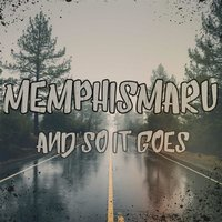 And so It Goes — MemphisMaru