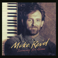 Turning For Home — Mike Reid