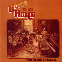 Good To Be Home — Paul Clark