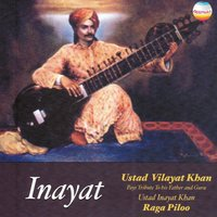 Inayat - Tribute to His Father & Guru Ustad Inayat Khan — Ustad Vilayat Khan