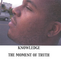 The Moment Of Truth — Knowledge