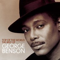 Top Of The World: The Best Of George Benson — Джордж Гершвин, George Benson