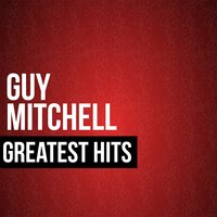 Guy Mitchell Greatest Hits — Guy Mitchell