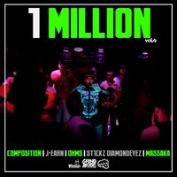1 Million, Vol. 4 — Massaka, OHMS, Composition, J-Earn, St1ckz Diamondeyez
