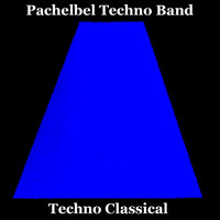Techno Classical Remastered: Pachelbel - Mozart  - Beethoven - Bach - Grieg - Rossini — Pachelbel Techno Band