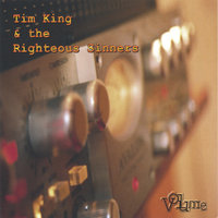Volume — Tim King & the Righteous Sinners