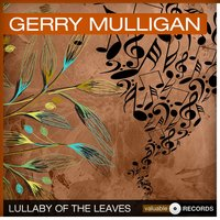 Lullaby of the Leaves — Gerry Mulligan