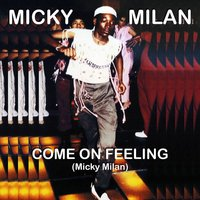 Come on Feeling — Micky Milan