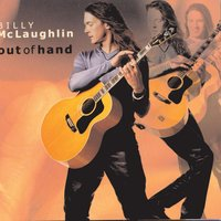 Out Of Hand — Billy McLaughlin