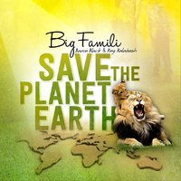 Save the Planet Earth — Jah Thunder, Sista Carmen, Baron Black, King Kalabash