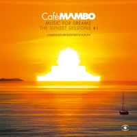 Café Mambo, Music for Dreams: The Sunset Sessions, Vol. 1 — Kenneth Bager