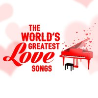 The World's Greatest Love Songs — Love Songs, The Love Allstars, Love Songs Music, Love Songs Music|Love Songs|The Love Allstars