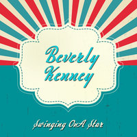 Swinging on a Star — Beverly Kenney