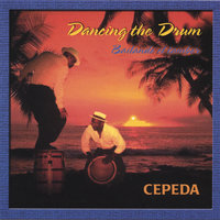 Dancing the Drum — Cepeda