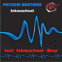 Schranzstraat — Physical Brothers