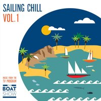 Sailing Chill, Vol. 1 — The Boat Show