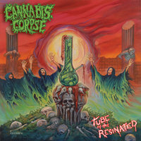 Tube of the Resinated — Cannabis Corpse