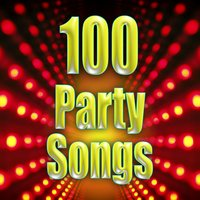 100 Party Songs — Party Time DJs