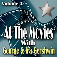 George And Ira Gershwin At The Movies Volume 1 — сборник