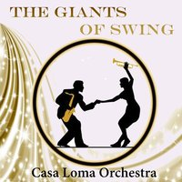 The Giants of Swing, Casa Loma Orchestra — Casa Loma Orchestra