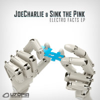 Electro Facts — Joecharlie & Sink The Pink