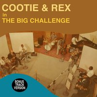Cootie and Rex in the Big Challenge — Cootie Williams