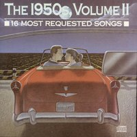 16 Most Requested Songs Of The 1950s. Volume Two — сборник