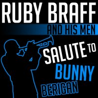 Salute to Bunny Berigan — Ruby Braff and his Men