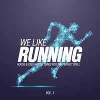 We Like Running, Vol. 1 (House & Deep-House Tunes For The Perfect Drill) — сборник