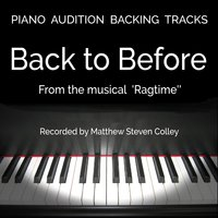 "Back to Before (From the Musical ""Ragtime"") [Piano Audition Backing Tracks] — Matthew Steven Colley"