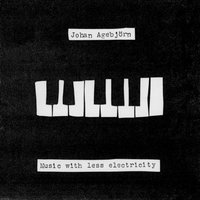 Music With Less Electricity — Johan Agebjörn