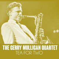 Tea For Two — The Gerry Mulligan Quartet