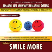 Smile More — Binaural Beat Brainwave Subliminal Systems