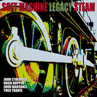 Steam — Soft Machine Legacy