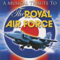 A Musical Tribute To The Royal Air Force — The Band of the Royal Air Force Regiment