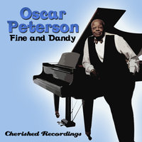 Fine And Dandy — Oscar Peterson