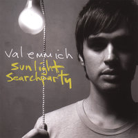 Sunlight Searchparty — Val Emmich