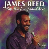 Keep This Love Brand New — James Reed