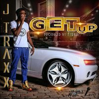 Get Up — J Traxx