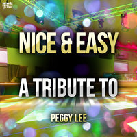 Nice & Easy: A Tribute to Peggy Lee — Ameritz Top Tributes