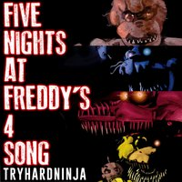 Five Nights at Freddy's 4 Song — TryHardNinja